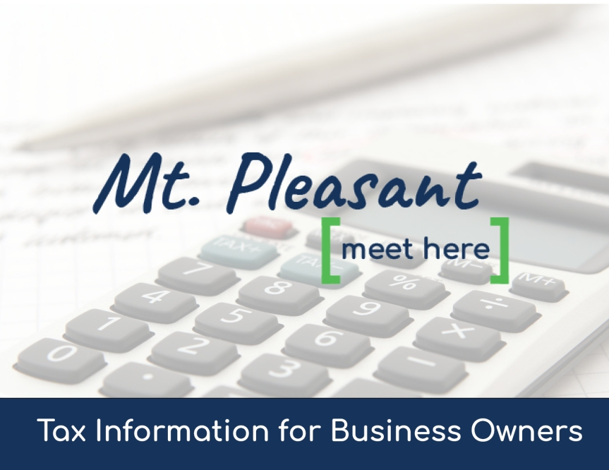 Important Tax Information for City of Mt. Pleasant Business Owners