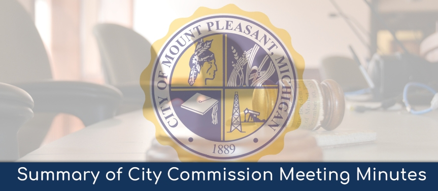 Summary of minutes of the virtual Mt. Pleasant City Commission meeting – March 22, 2021