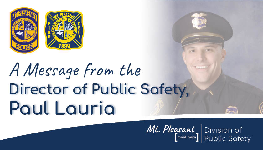 Update from Director of Public Safety, Paul Lauria Stay the course. Wear a face mask. Safeguard our community.