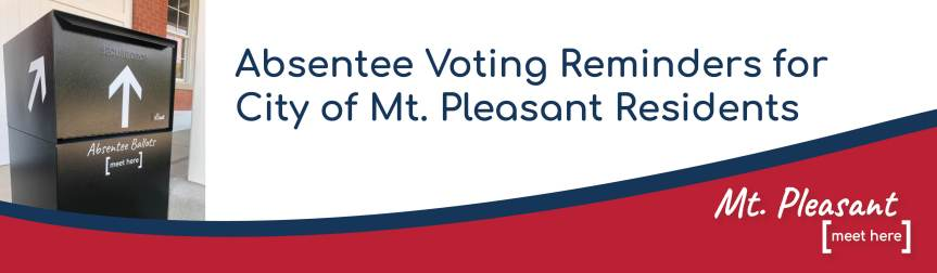 November Election Absentee Voting Reminders (Updated 9/28,10/19 and 10/30/2020.)