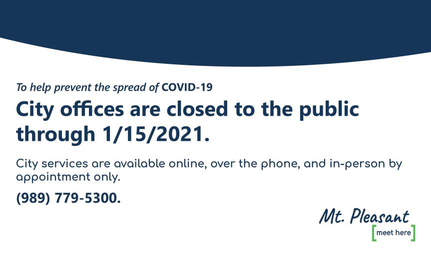 City of Mt. Pleasant Extends Building Closure Through 1/15/2021; But Full ServicesProvided