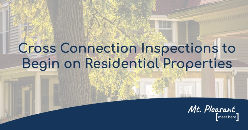 Cross Connection Inspections to Begin on ResidentialProperties
